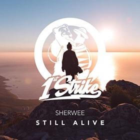 SHERWEE - STILL ALIVE